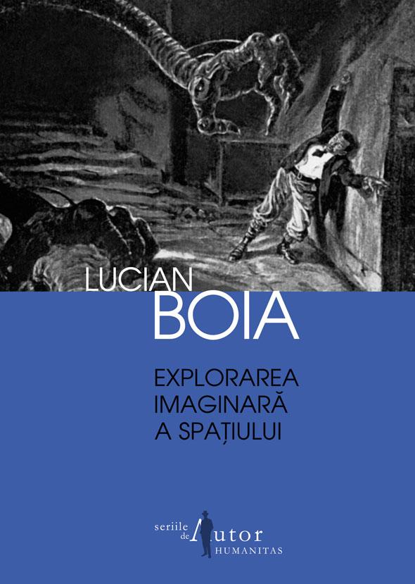 Explorarea imaginara a spatiului – Lucian Boia